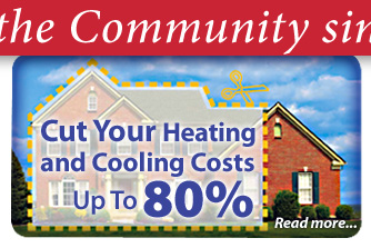 Want to SAVE 80% on your utility bills? It's probably more attainable than you think. Go to our Geothermal Heating and Air Conditioning page to find out how you can cut your heating and cooling costs up to 80%